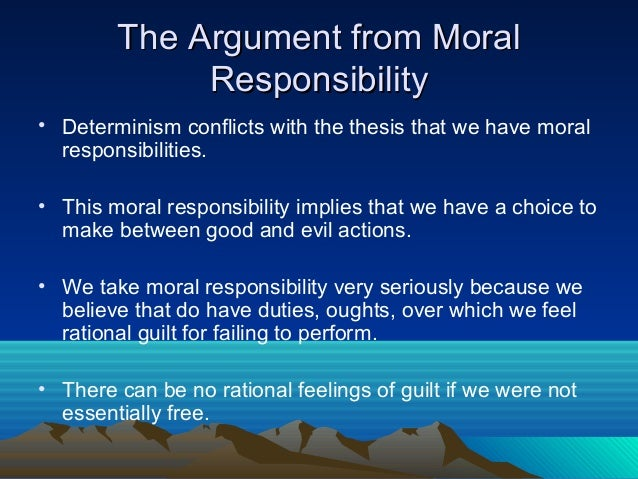 thesis of determinism and moral responsibility
