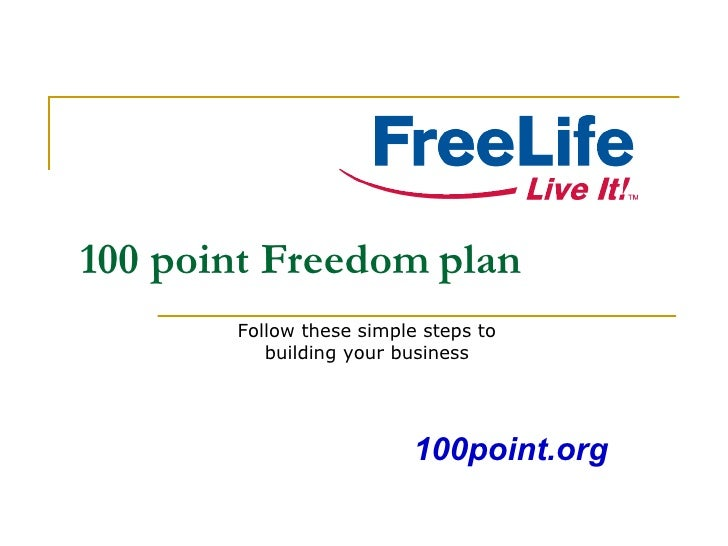 100 point Freedom   plan Follow these simple steps to building your business 100point.org