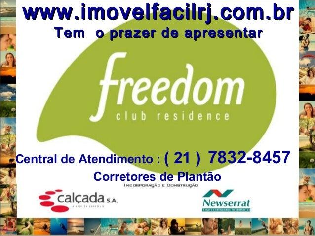 www.imovelfacilrj.com.brwww.imovelfacilrj.com.br Tem o prazer de apresentarTem o prazer de apresentar Central de Atendimen...