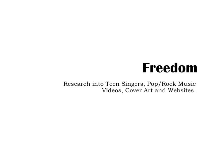 Freedom Research into Teen Singers, Pop/Rock Music             Videos, Cover Art and Websites.