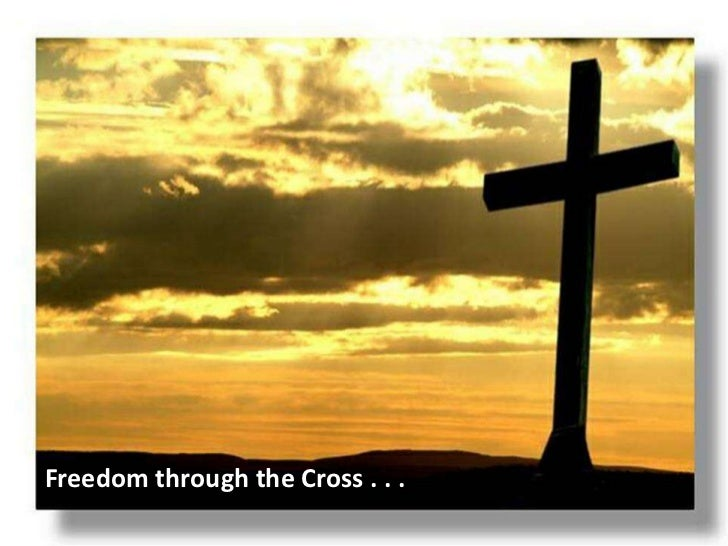 Freedom through the Cross . . .