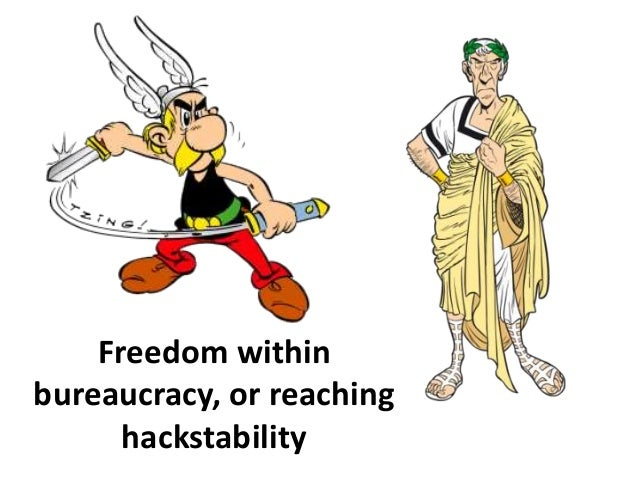 Freedom within bureaucracy, or reaching hackstability