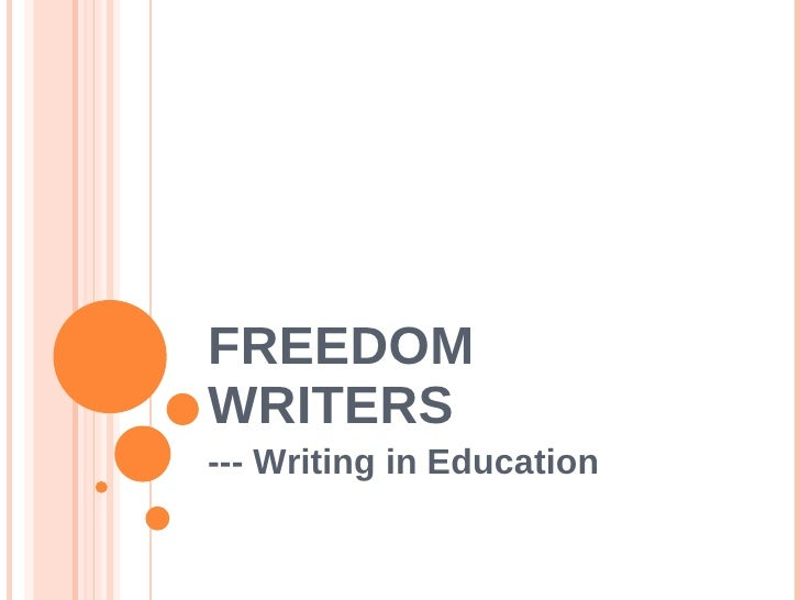 the concept of writing as a freedom writer This is the background for freedom writers richard lagravenese, the screenplay writer of the fisher king, a little princess, the bridges of madison county, and the horse whisperer, is the director of freedom writers.