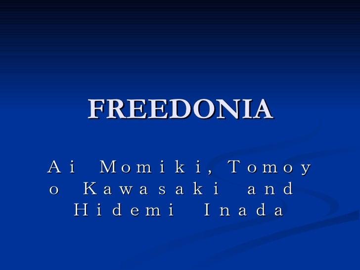 FREEDONIA Ai Momiki,Tomoyo Kawasaki and Hidemi Inada