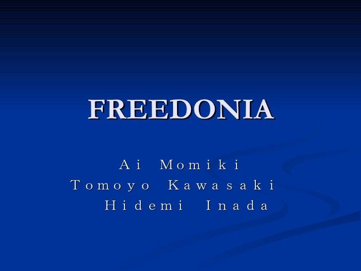 FREEDONIA Ai Momiki Tomoyo Kawasaki   Hidemi Inada