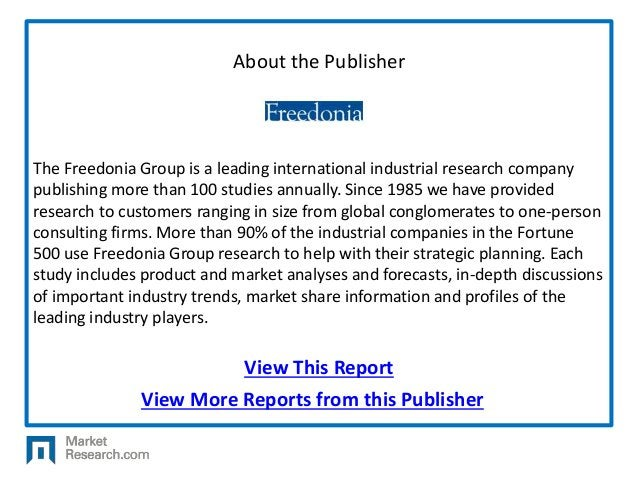 About the Publisher View More Reports from this Publisher View This Report The Freedonia Group is a leading international ...