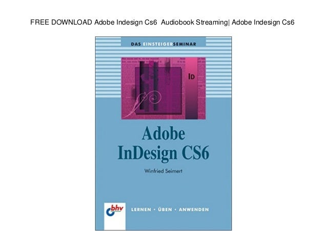 FREE DOWNLOAD Adobe Indesign Cs6 Audiobook Streaming| Adobe