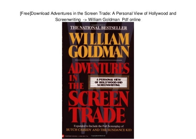 [Free]Download Adventures in the Screen Trade: A Personal View of Hollywood and Screenwriting -> William Goldman Pdf online