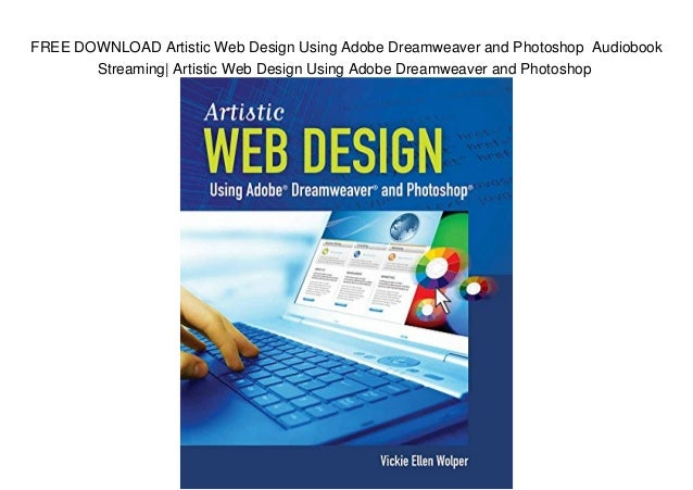 Free Download Artistic Web Design Using Adobe Dreamweaver And Photosh