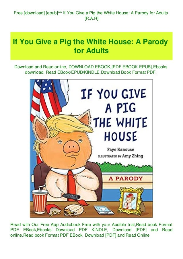 Free Download Epub If You Give A Pig The White House A Parody F