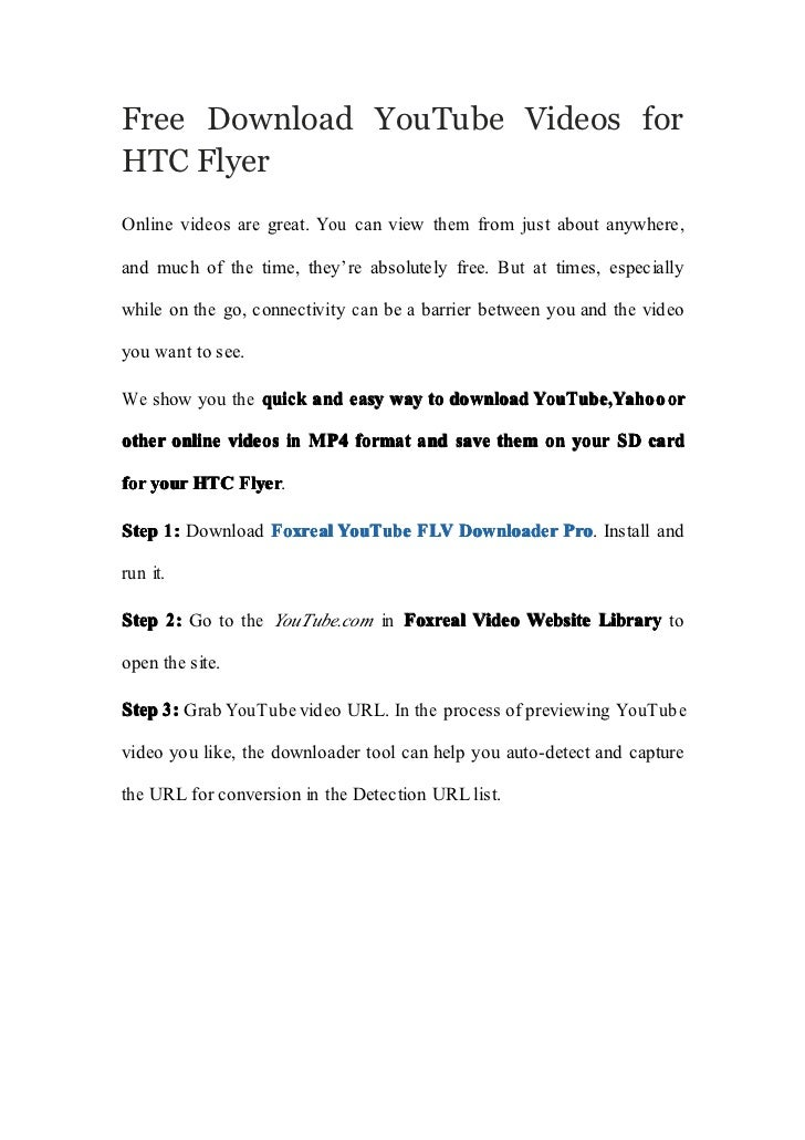 Free Download YouTube Videos forHTC FlyerOnline videos are great. You can view them from just about anywhere,and much of t...