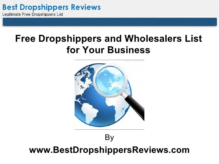 Free Dropshippers and Wholesalers List          for Your Business                  By  www.BestDropshippersReviews.com