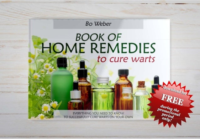 BOOK OF HOME REMEDIES TO CURE WARTS by Bo Weberby Bo Weber