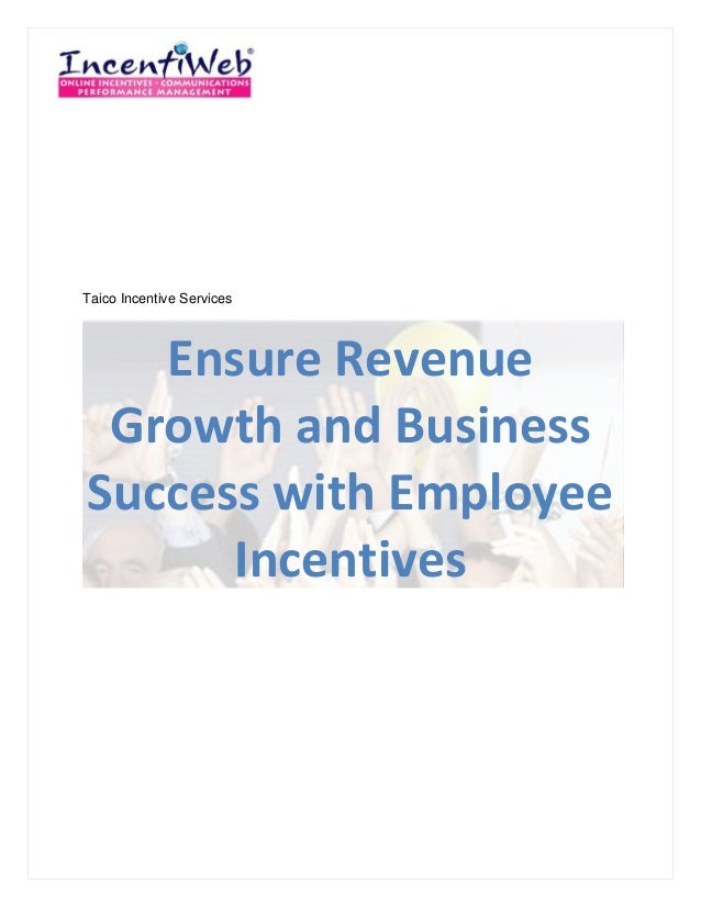 Taico Incentive Services   Ensure Revenue Growth and BusinessSuccess with Employee      Incentives