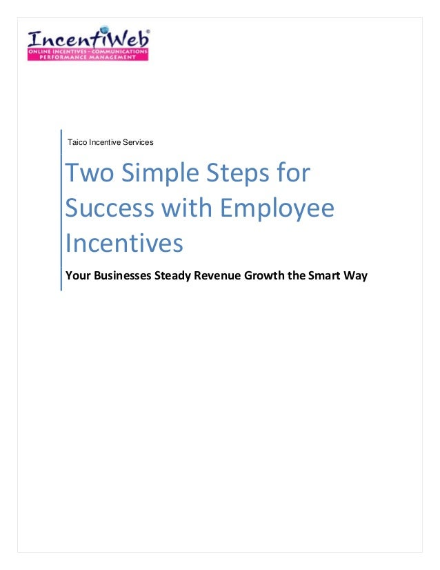 Taico Incentive ServicesTwo Simple Steps forSuccess with EmployeeIncentivesYour Businesses Steady Revenue Growth the Smart...