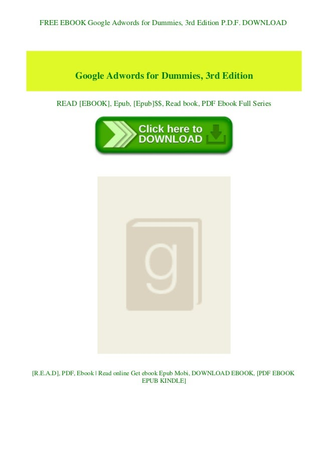 FREE EBOOK Google Adwords for Dummies, 3rd Edition P.D.F. DOWNLOAD Google Adwords for Dummies, 3rd Edition READ [EBOOK], E...