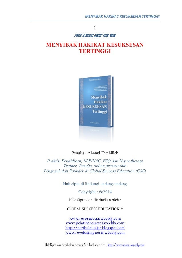 MENYIBAK HAKIKAT KESUKSESAN TERTINGGI 1 Hak Cipta dan diterbitkan secara Self Publisher oleh : http://revosuccess.weebly.c...