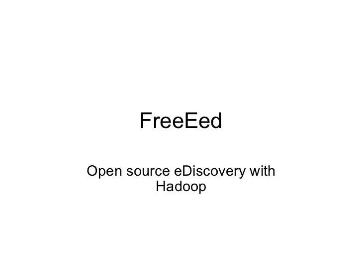 FreeEed Open source eDiscovery with Hadoop