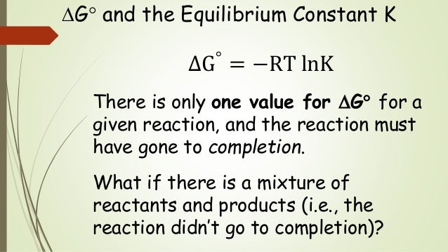 Chem 2 - Free Energy and the Equilbrium Constant K VIII