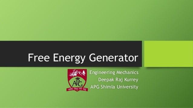 Free Energy Generator Engineering Mechanics Deepak Raj Kurrey APG Shimla University