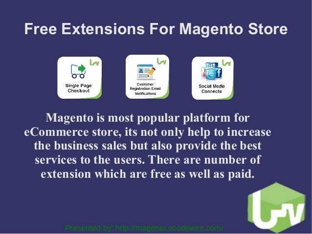 Free Extensions For Magento Store Magento is most popular platform for eCommerce store, its not only help to increase the ...