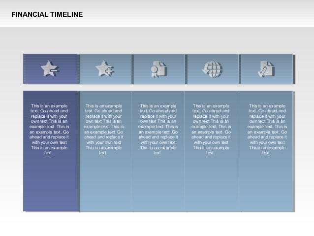 FINANCIAL TIMELINE This is an example text. Go ahead and replace it with your own text This is an example text. This is an...