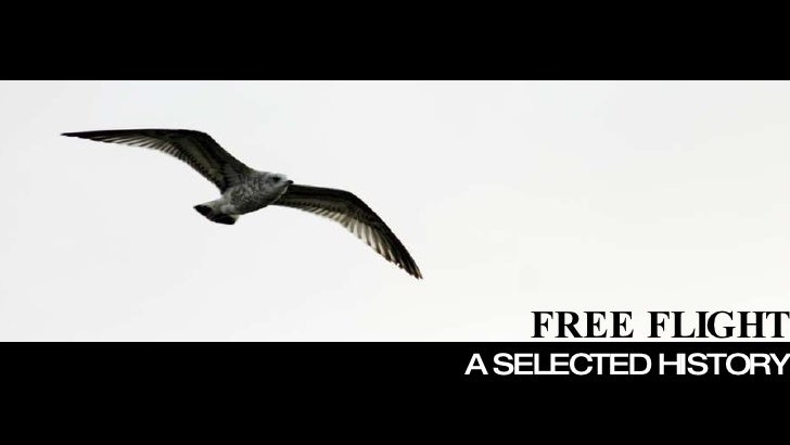 FREE FLIGHT A SELECTED HISTORY