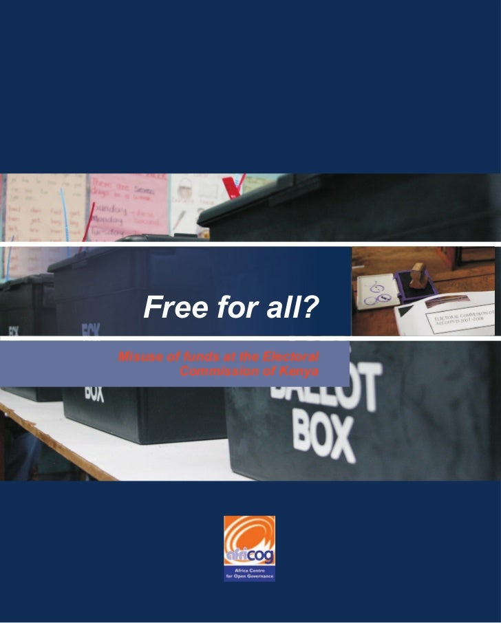 Free for all?Misuse of funds at the Electoral         Commission of Kenya