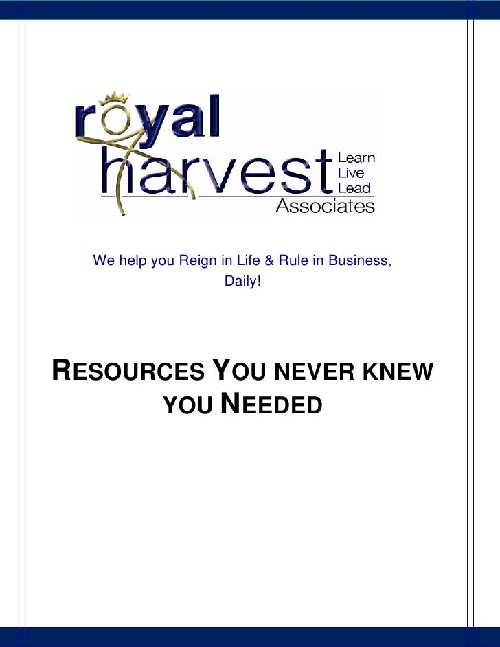 We help you Reign in Life & Rule in Business,                     Daily!RESOURCES YOU NEVER KNEW      YOU NEEDED