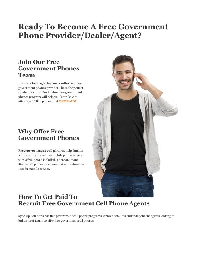 Ready To Become A Free Government Phone Provider/Dealer/Agent?  Join Our Free Government Phones Team  If you are looking t...