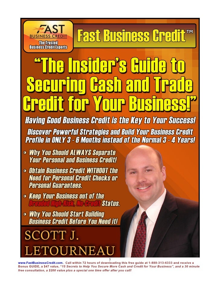5www.FastBusinessCredit.com. Call within 72 hours of downloading this free guide at 1-888-313-6333 and receive aBonus GUID...
