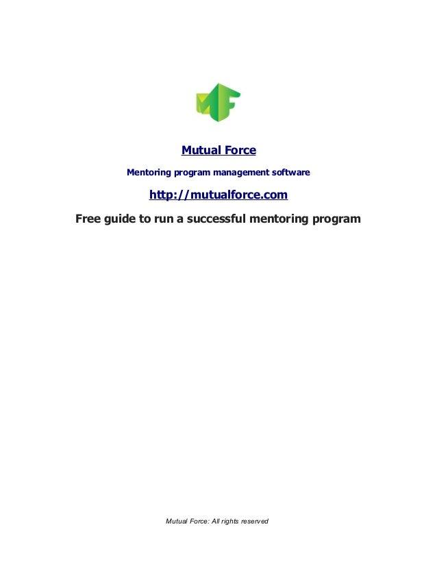Mutual Force Mentoring program management software http://mutualforce.com Free guide to run a successful mentoring program...