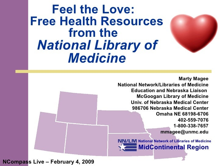 Feel the Love:  Free Health Resources from the  National Library of Medicine Marty Magee National Network/Libraries of Med...