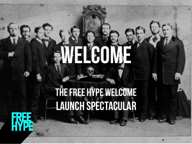 welcomWELCOme The free hype welcome launch spectacular