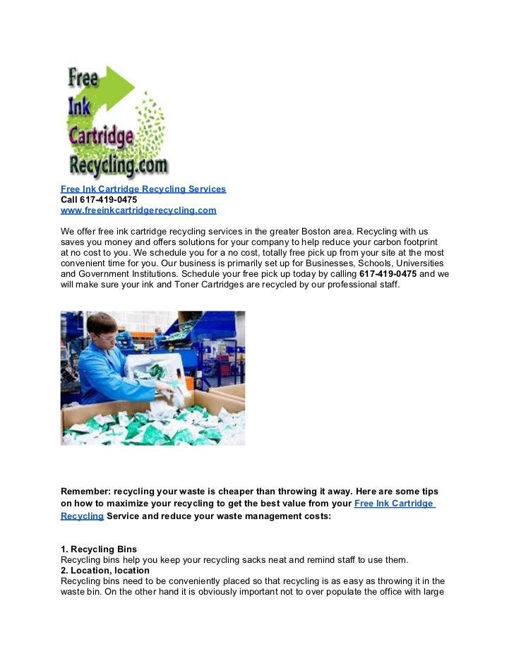 Free Ink Cartridge Recycling ServicesCall 617-419-0475www.freeinkcartridgerecycling.comWe offer free ink cartridge recycli...