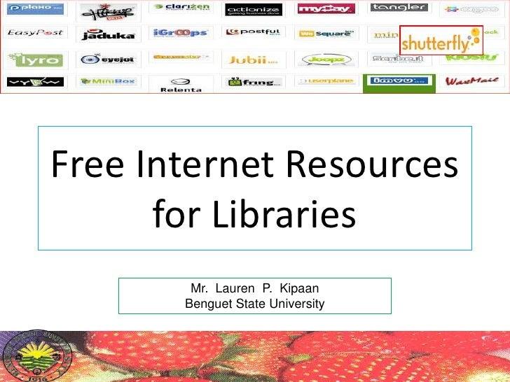 Free Internet Resources for Libraries<br />Mr.  Lauren  P.  Kipaan<br />Benguet State University<br />