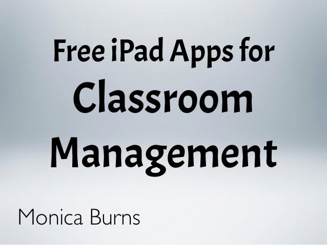 Free iPad Apps for Classroom Management Monica Burns