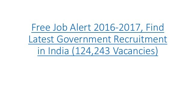 Free job alert 2016 2017 free job alert 2016 2017 find latest government recruitment in india 124243 vacancies thecheapjerseys Images