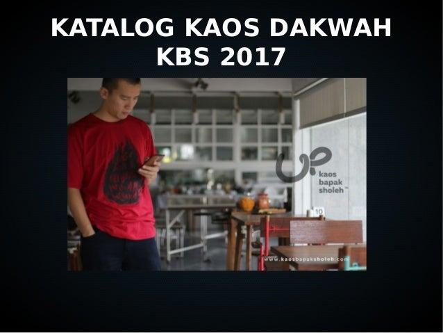 KATALOG KAOS DAKWAH KBS 2017