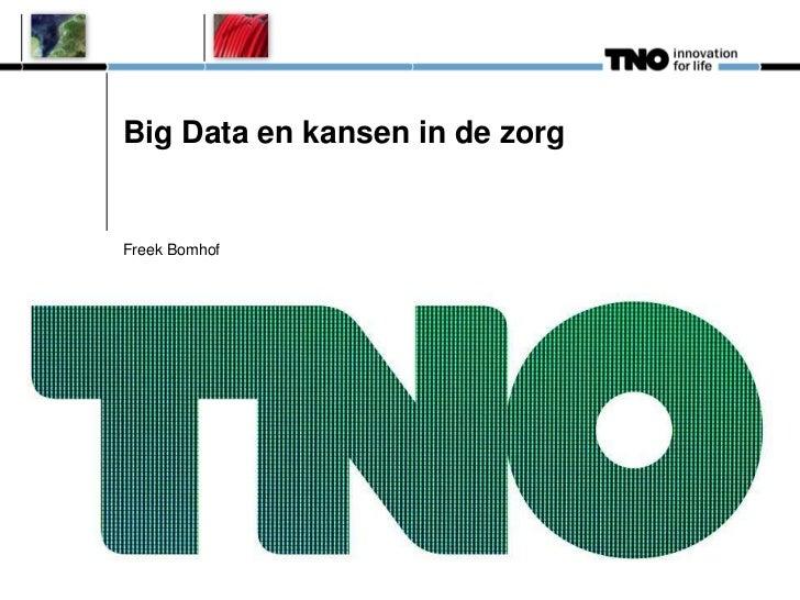 Big Data en kansen in de zorgFreek Bomhof