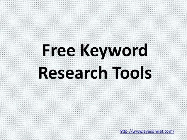 Free Keyword Research Tools http://www.eyesonnet.com/