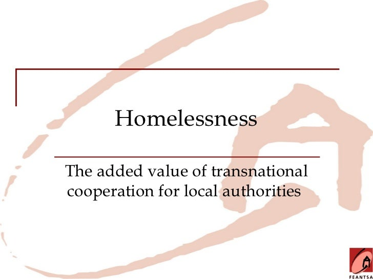 HomelessnessThe added value of transnationalcooperation for local authorities