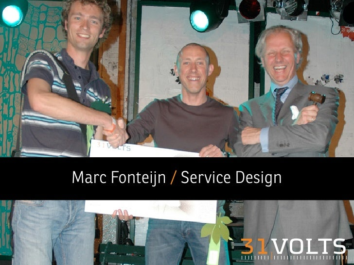 Marc Fonteijn / Service Design                           31VOLTS