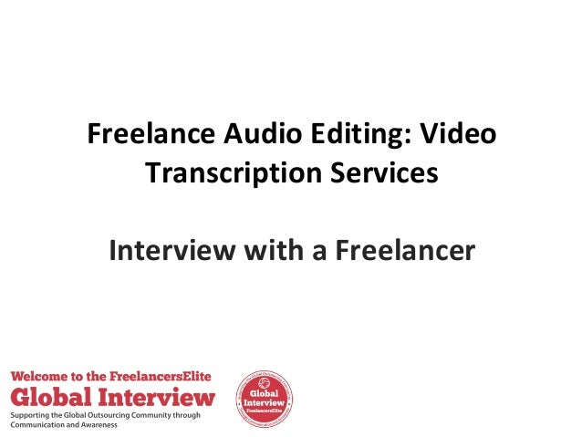 Freelance Audio Editing: Video Transcription Services Interview with a Freelancer