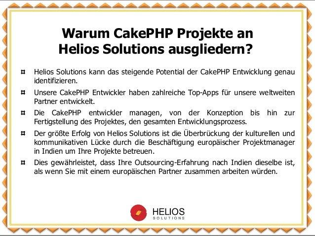 Helios Solutions kann das steigende Potential der CakePHP Entwicklung genau identifizieren. Unsere CakePHP Entwickler habe...