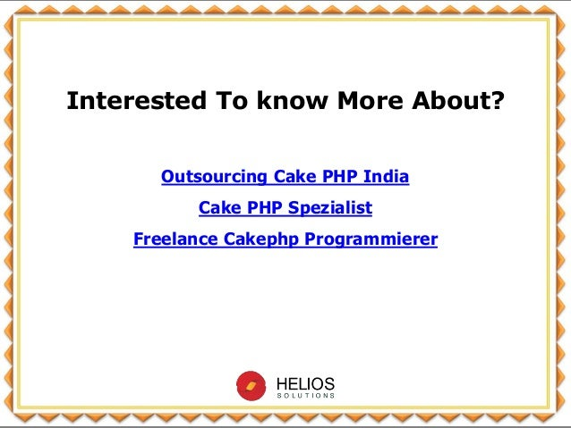 Interested To know More About? Outsourcing Cake PHP India Cake PHP Spezialist Freelance Cakephp Programmierer
