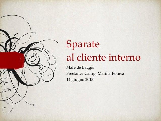 Sparateal cliente internoMafe de BaggisFreelance Camp, Marina Romea14 giugno 2013