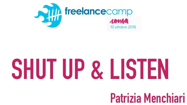 SHUT UP & LISTEN Patrizia Menchiari