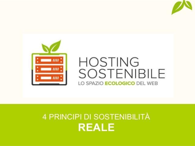 @HostSostenibilehostingsostenibile.it4 PRINCIPI DI SOSTENIBILITÀREALE