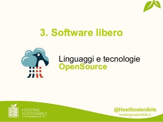 @HostSostenibilehostingsostenibile.it3. Software liberoLinguaggi e tecnologieOpenSource